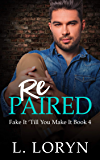 Repaired (Fake It Till You Make It Book 4)