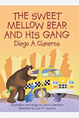 The Sweet Mellow Bear and His Gang Hardcover