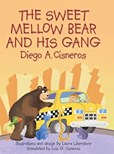 The Sweet Mellow Bear and His Gang