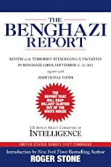 The Benghazi Report: Review of the Terrorist Attacks on U.S. Facilities in Benghazi, Libya, September 11-12, 2012 Kindle Edition