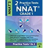 2 Practice Tests for the NNAT Grade 1 NNAT 3 Level B: Practice Tests 1 and 2: NNAT 3 Grade 1 Level B Test Prep Book for…