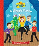 The Wiggles: A Wiggly Dance: A Wiggly Adventure