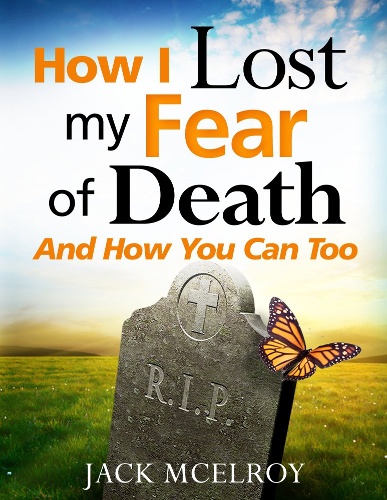Read Online How I Lost My Fear of Death and How You Can Too PDF