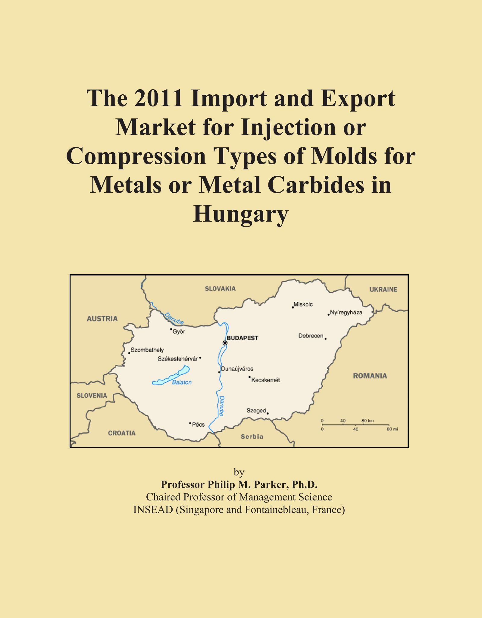 Read Online The 2011 Import and Export Market for Injection or Compression Types of Molds for Metals or Metal Carbides in Hungary PDF