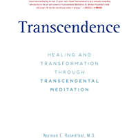 Transcendence: Healing and Transformation Through Transcendental Meditation (English Edition)