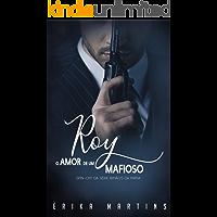ROY: O Amor de um Mafioso - Spin Of (Irmãos da Máfia Livro 6)
