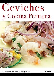 Amazon las 100 mejores recetas de la cocina peruana spanish ceviches y cocina peruana spanish edition fandeluxe Images