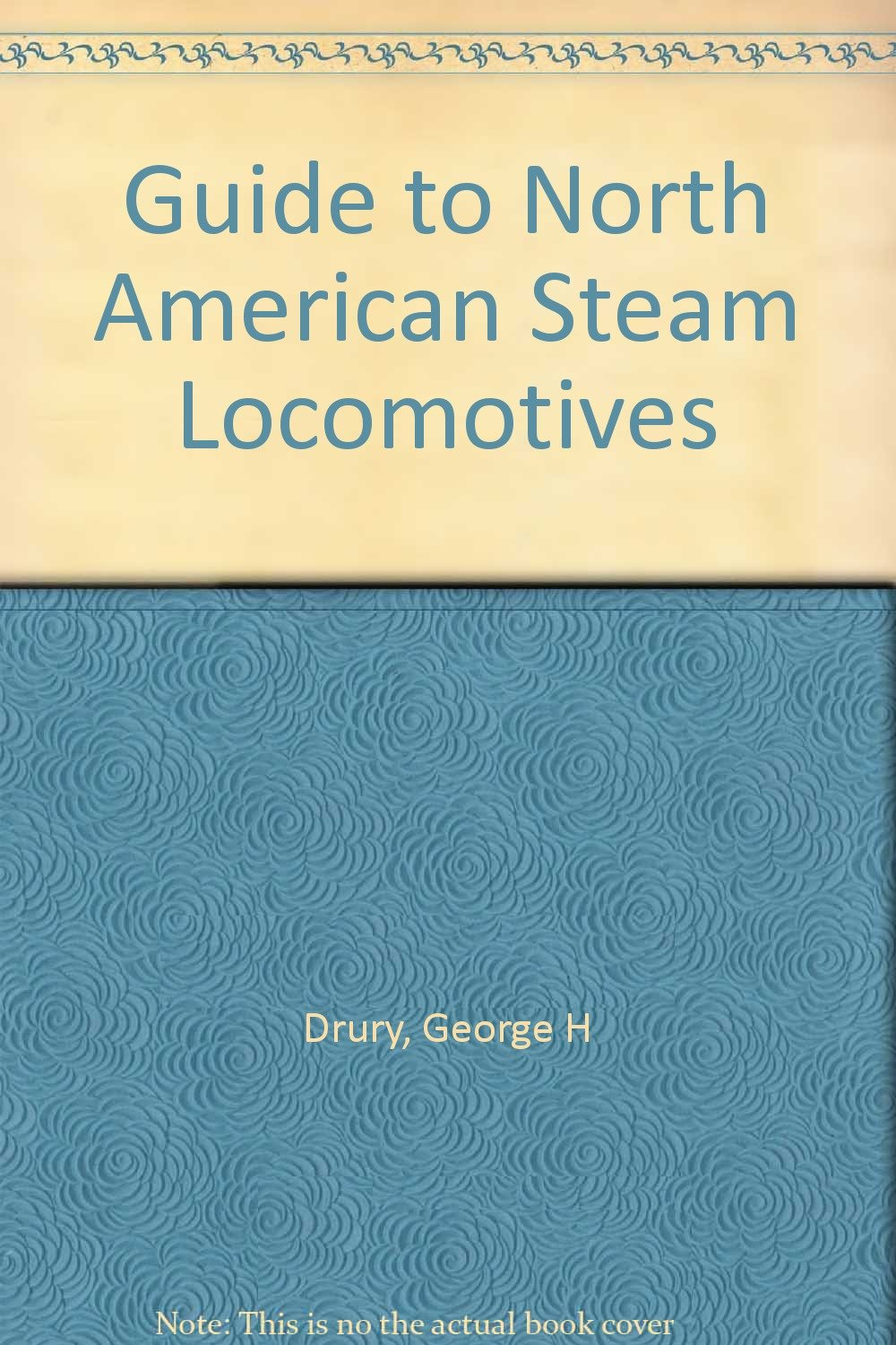 Read Online Guide to North American Steam Locomotives PDF