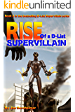 Rise of a D-List Supervillain