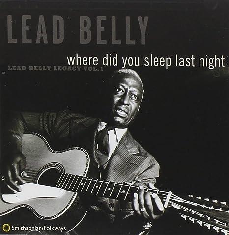 Amazon   Where Did You Sleep Last Night: Leadbelly Legacy 1   Leadbelly    ミシシッピデルタ・カントリーブルース   音楽
