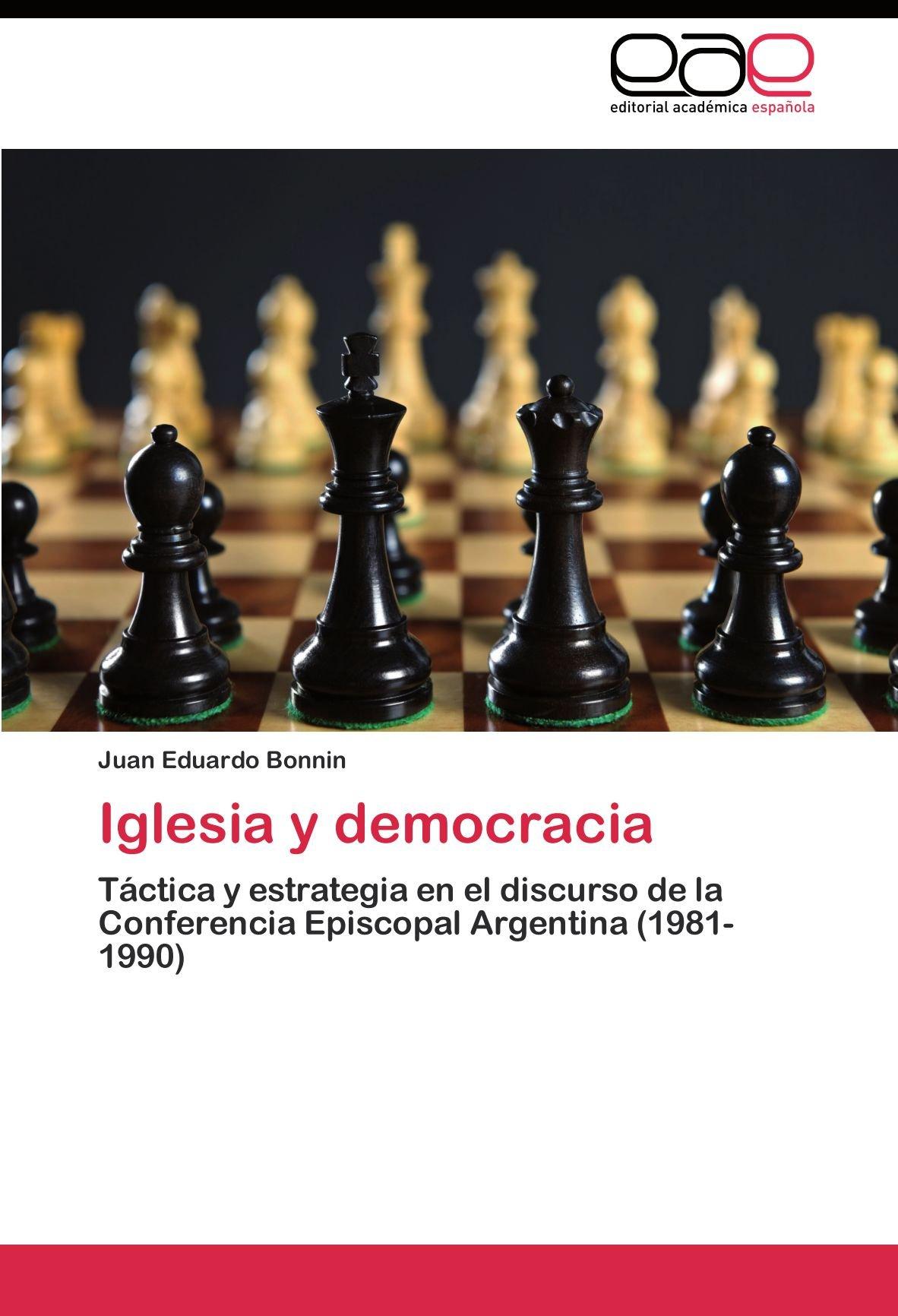 Iglesia y democracia: Amazon.es: Bonnin Juan Eduardo: Libros