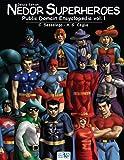 Nedor Superheroes: Public Domain Encyclopedia vol. I - Deluxe Edition (Public Domain Encyclopedia Deluxe) (Volume 1)