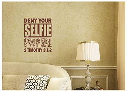 Amazon.com: 24x20 Deny Your Selfie In The Last Days People Will Be ...