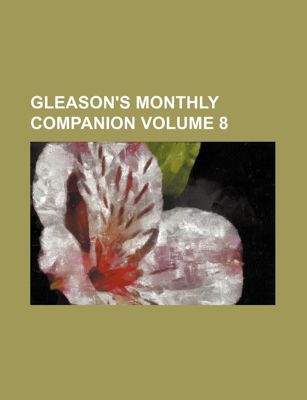 Gleason's Monthly Companion Volume 8 pdf