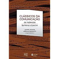 Clássicos da comunicação: Os teóricos de Peirce a Canclini