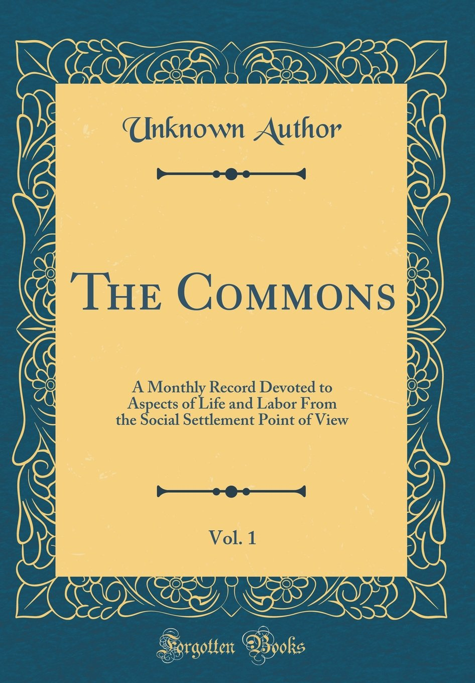 Download The Commons, Vol. 1: A Monthly Record Devoted to Aspects of Life and Labor From the Social Settlement Point of View (Classic Reprint) pdf