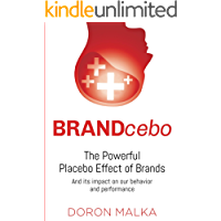 BRANDcebo: The powerful placebo effect of brands and its impact on our behavior and performance