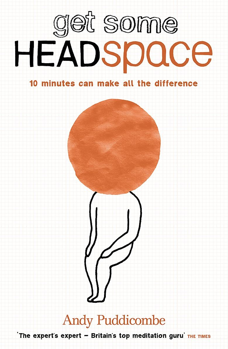 Get Some Headspace: 10 Minutes Can Make All The Difference pdf