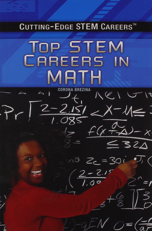 Download Top Stem Careers in Math (Cutting-Edge Stem Careers) pdf