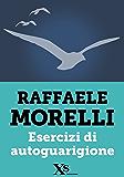 Esercizi di autoguarigione (XS Mondadori)