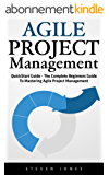 Agile Project Management: QuickStart Guide - The Complete Beginners Guide To Mastering Agile Project Management! (Scrum, Project Management, Agile Development) (English Edition)