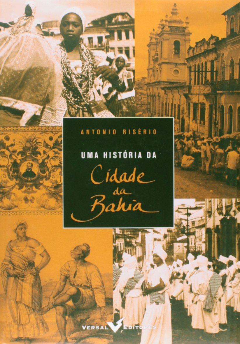 Uma História da Cidade da Bahia: Amazon.es: Antonio Risério: Libros
