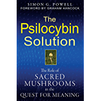 The Psilocybin Solution: The Role of Sacred Mushrooms in the Quest for Meaning (English Edition)