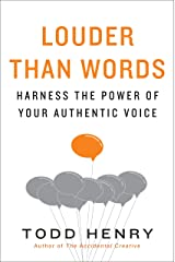 Louder than Words: Harness the Power of Your Authentic Voice Hardcover