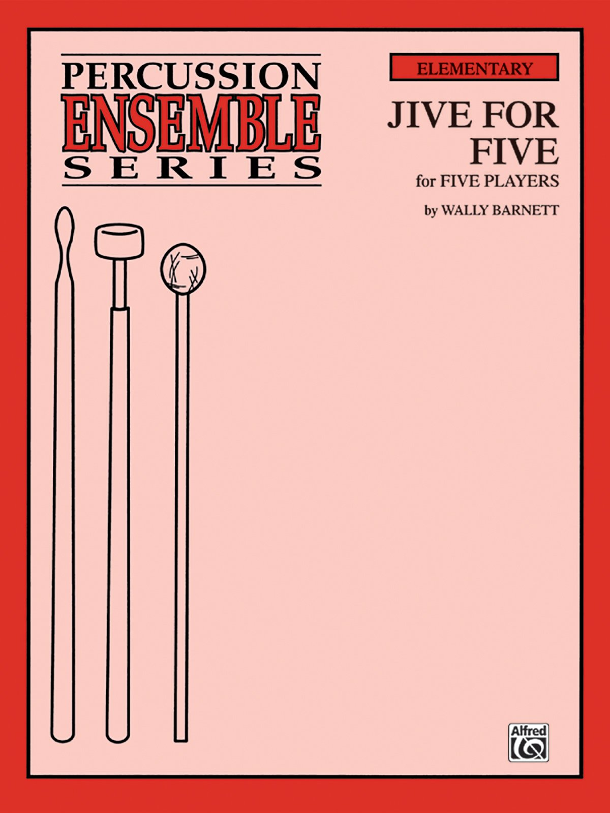 Jive for Five: For 5 Players (Percussion Ensemble Series)