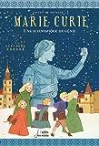 Marie Curie - Une scientifique de génie