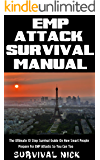EMP Attack Survival Manual: The Ultimate 10 Step Survival Guide On How Smart People Prepare For EMP Attack So You Can Too