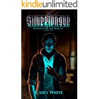 Silvertongue (Remnants of Magic Book 1)