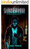 Silvertongue (Remnants of Magic Book 1)