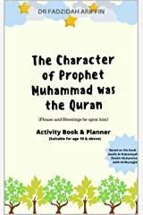 The Character Of Prophet Muhammad was the Quran: Peace & blessing be upon him Kindle Edition