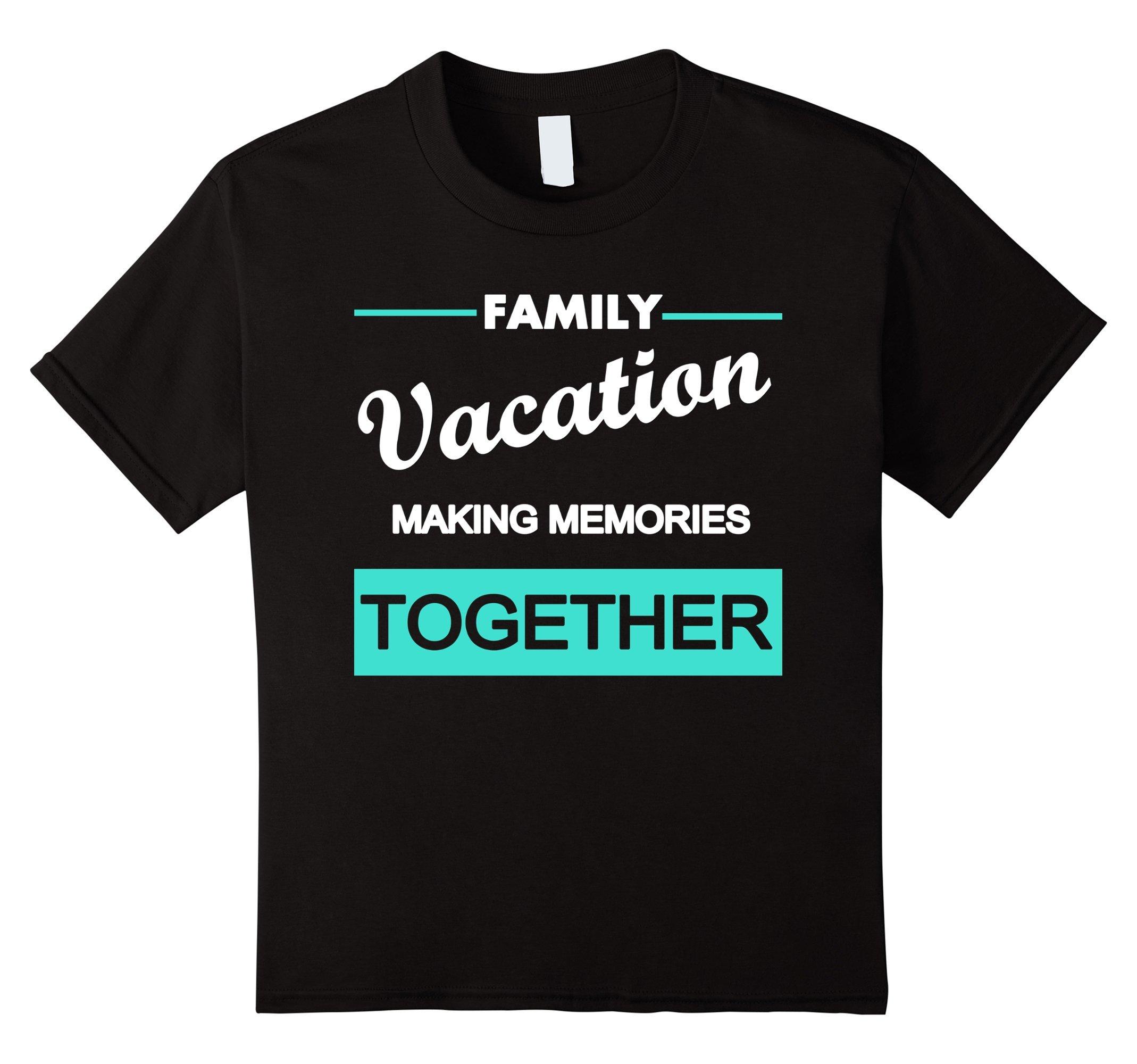Kids Family Vacation Making Memories Travel Trip T-Shirt 6 Black