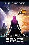 Crystalline Space (Dark Stars Book 1): A Space Fantasy Sci-Fi Adventure