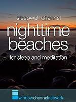 Nighttime Beaches for sleep and meditation