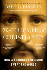 The Triumph of Christianity: How a Forbidden Religion Swept the World Kindle Edition