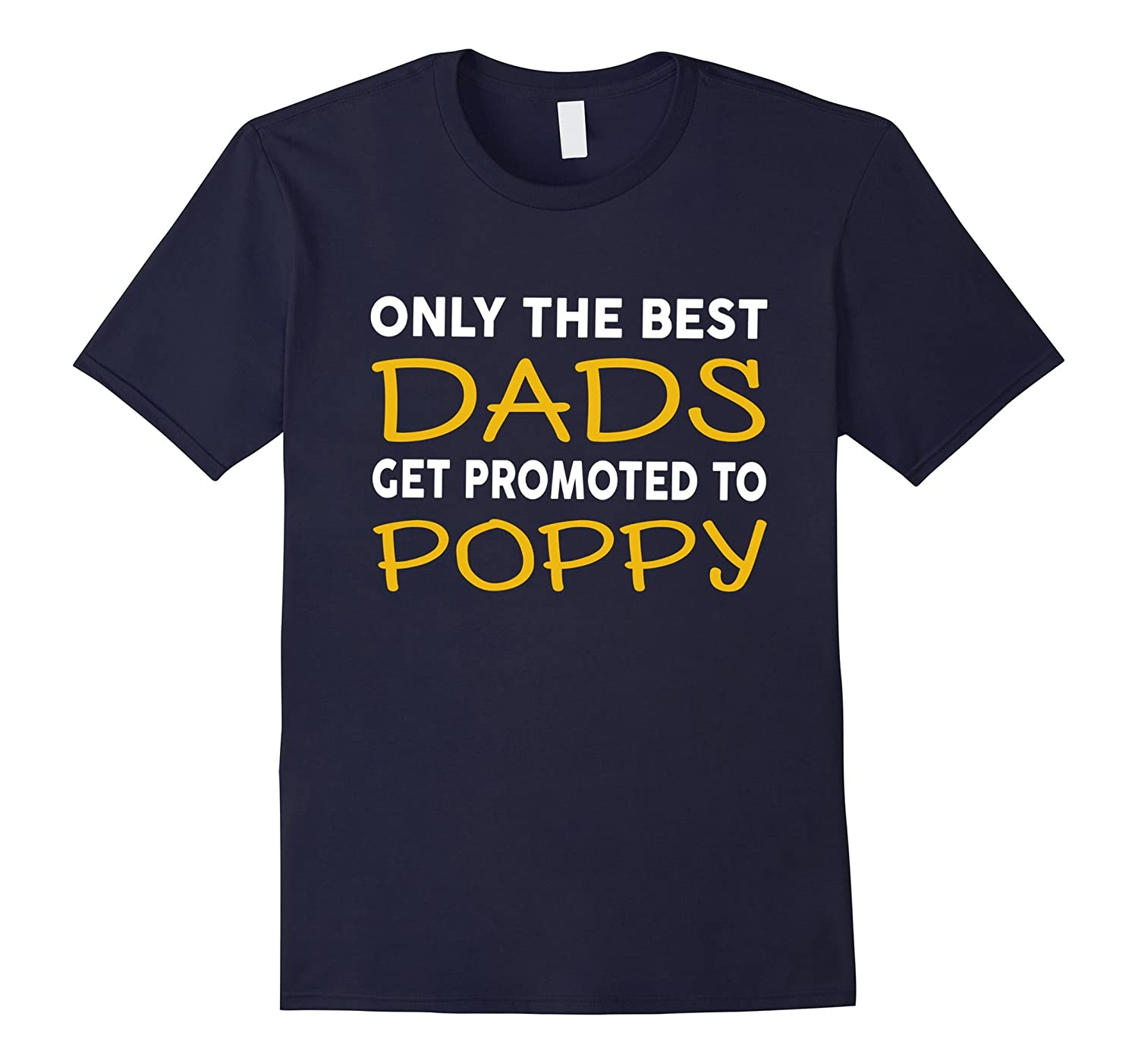 Mens Best Dads Get Promoted To Poppy - Grandpa T-Shirt-TD