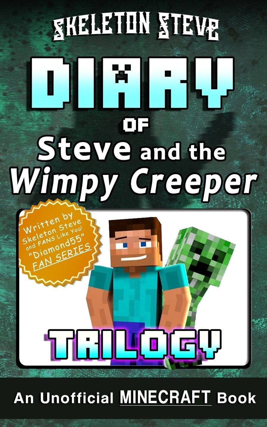 Diary of Minecraft Steve and the Wimpy Creeper Trilogy ...