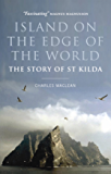 Island on the Edge of the World: The Story of St Kilda (Canongate Classics)