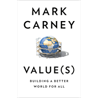 Value(s): The must-read book on how to fix our politics, economics and values: Building a Better World for All