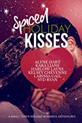 Spiced Holiday Kisses: A Small Town Holiday Romance Anthology Paperback