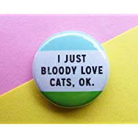 Small 25mm (1 inch) Cat Badge, Cat Pin, Funny Cat Badge, I Love Cats Button Badge, Funny Badge, Cat Lover Badge, Crazy Cat Lady, Girl Gang