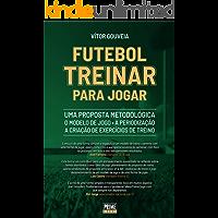 Futebol - Treinar para Jogar