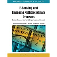 E-Banking and Emerging Multidisciplinary Processes: Social, Economical and Organizational Models