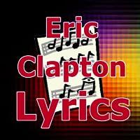 Lyrics for Eric Clapton