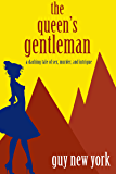 The Queen's Gentleman: A dashing tale of sex, murder, and intrigue (Whiskytown Book 1)