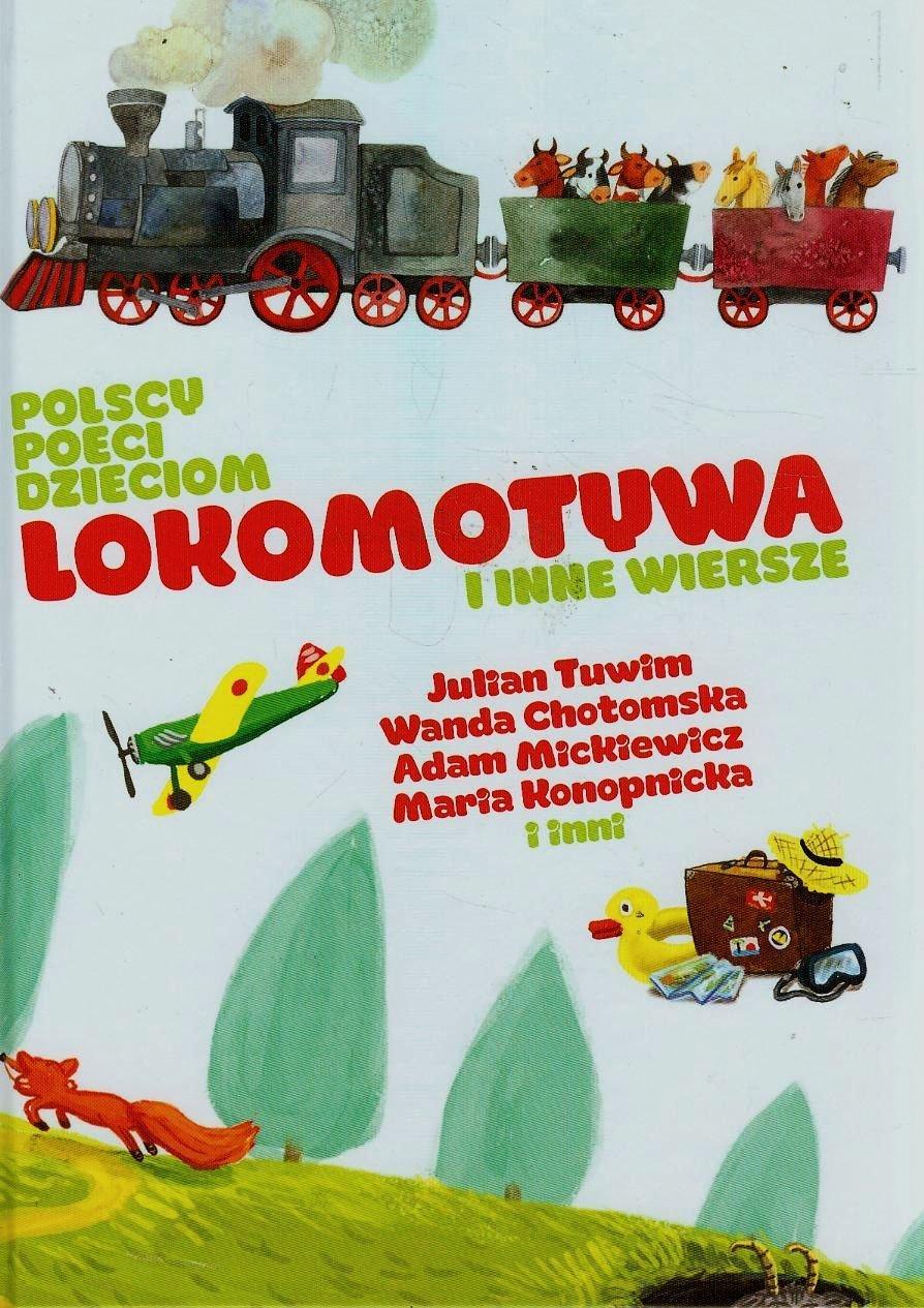 Polscy Poeci Dzieciom Lokomotywa I Inne Wiersze Amazones