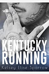Kentucky Running: A Road to Dallas Kindle Edition